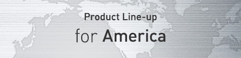 Product Line-up for America