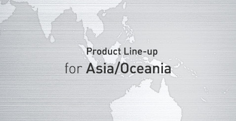 Product Line-up for Asia/Oceania