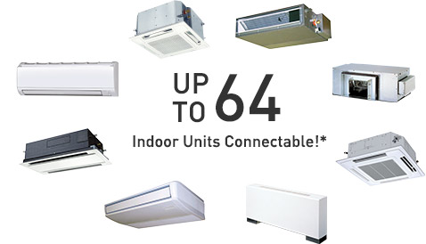 Up to 64 Indoor Units Connectable