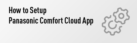Learn more how to setup Panasonic Comfort Cloud App